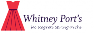 Whitney Port's No Regrets Spring Picks