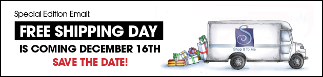 Free Shipping Day on Friday December 16th