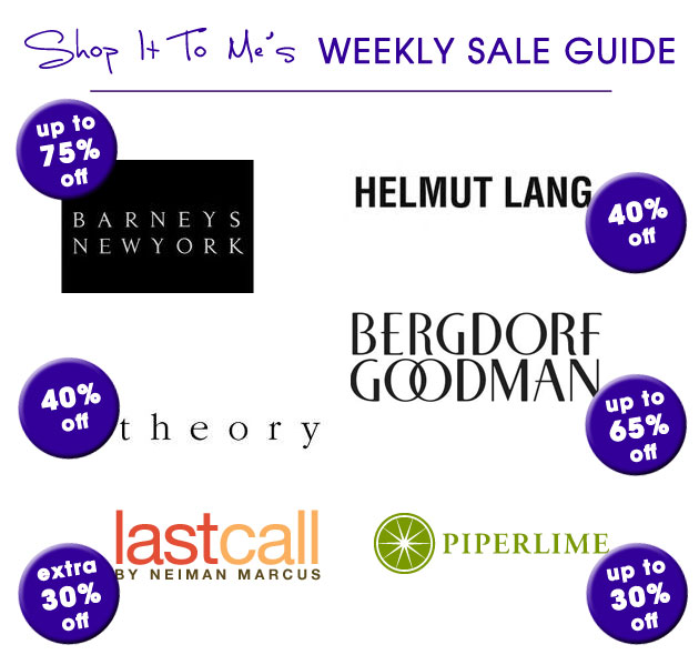 Weekly Sale Guide: Bergdorf Goodman, Helmut Lang, Piperlime and 4 more