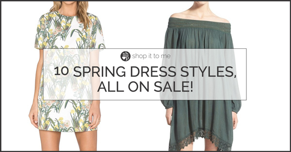 10 Spring Dress Styles, All On Sale