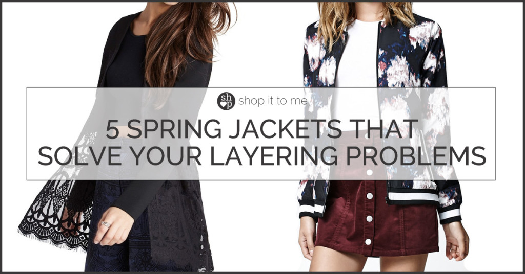 5 Spring Jackets That Solve Your Layering Problems