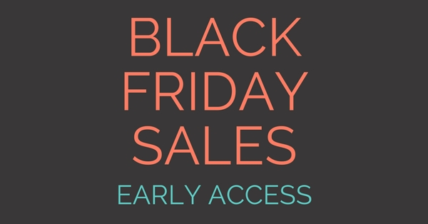 Get Early Access to 2017 Black Friday Sales!