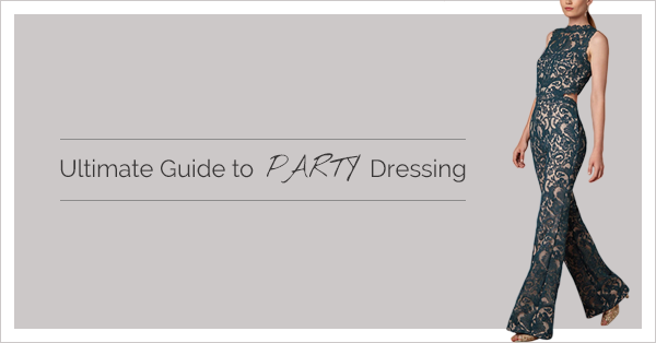 Your Ultimate Guide to Party Dressing