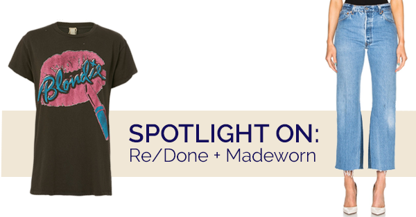 Spotlight On: Re/Done + Madeworn